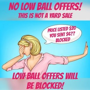 ABSOLUTELY NO LOW BALL OFFERS!